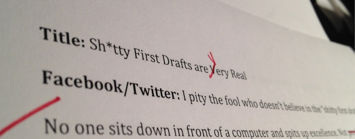 Sh*tty First Drafts are Real